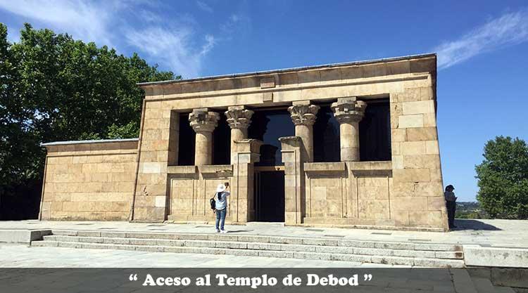 Acceso al Templo de Debod